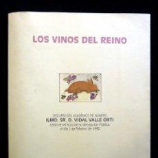 Libros de segunda mano: LOS VINOS DEL REINO. DISCURSO DEL ACADÉMICO ILMO.SR.D. VIDAL VALLE ORTI. VALENCIA, 1990. DEDICATORIA. Lote 159938306