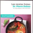 Libros de segunda mano: LAS RECETAS DUKAN - DR PIERRE DUKAN - CIRCULO LECTORES 2008. Lote 159994438