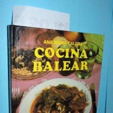 Libros de segunda mano: COCINA BALEAR. CALERA, ANA MARÍA. ED. EVEREST. LEÓN 1991. Lote 160242838