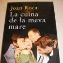 Libros de segunda mano: JOAN ROCA. LA CUINA DE LA MEVA MARE. 2013. 253 PÀG TAPA TOVA (SEMINOU). Lote 160302786