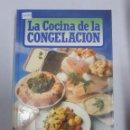 Libros de segunda mano: 15293 - LA COCINA DE LA CONGELACION . Lote 160321462
