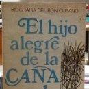 Libros de segunda mano: EL HJO ALEGRE DE LA CAÑA DE AZÚCAR. BIOGRAFÍA DEL RON CUBANO. FERNANDO. G. CAMPOAMOR. . Lote 160354282