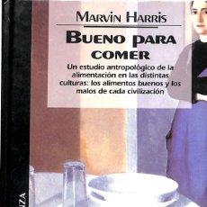 Libros de segunda mano: BUENO PARA COMER - ENIGMAS DE ALIMENTACIÓN Y CULTURA / MARVIN HARRIS. Lote 160885146