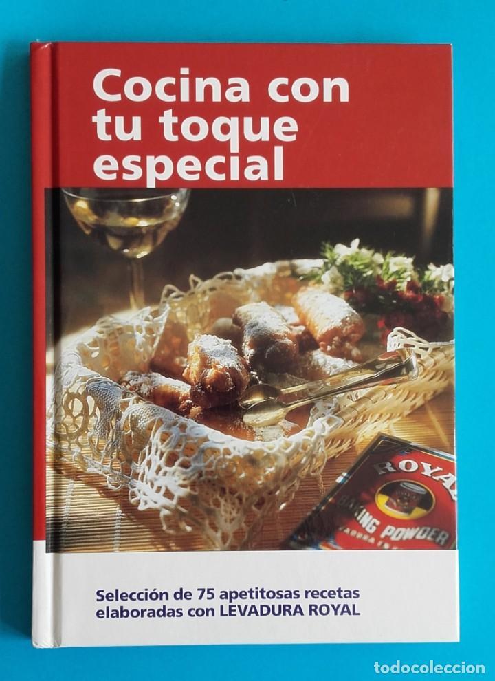 COCINA CON TU TOQUE ESPECIAL. 75 APETITOSAS RECETAS CON LEVADURA ROYAL. 2007. (Libros de Segunda Mano - Cocina y Gastronomía)