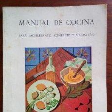 Libros de segunda mano: MANUAL DE COCINA, PARA BACHILLERATO, COMERCIO Y MAGISTERIO. SECCIÓN FEMENINA FET Y JONS. Lote 161449342