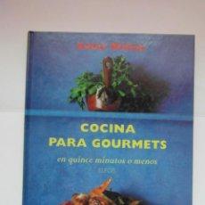 Libros de segunda mano: COCINA PARA GOURMETS EN QUINCE MINUTOS O MENOS. ANNE WILLAN. ELFOS EDICIONES. 1ª ED. 1998. DEBIBL. Lote 161758122