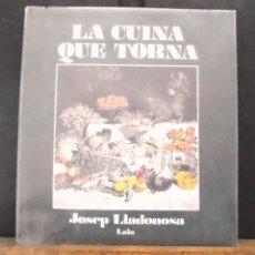 Libros de segunda mano: LA CUINA QUE TORNA JOSEP LLADONOSA 1979 IMPECABLE LAIA. Lote 162385826