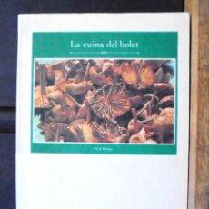 Libros de segunda mano: LA CUINA DEL BOLET CONXITA CARRERAS 1995 PRESENTA JAUME FÀBREGA 1A ED LA MAGRANA. Lote 162547006