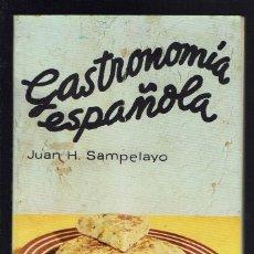 Libros de segunda mano: GASTRONOMÍA ESPAÑOLA, POR JUAN H. SAMPELAYO. AÑO 1976. (MENORCA.3.3). Lote 163010278