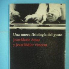 Libros de segunda mano: LA NUEVA FISIOLOGIA DEL GUSTO - JEAN MARIE AMAT / J. DIDIER VINCENT - RBA, 2003, 1ª ED (BUEN ESTADO). Lote 163397930