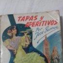 Libros de segunda mano: TAPAS Y APERITIVOS. JOSE SARRUN. Lote 163492430