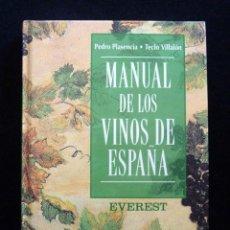Libros de segunda mano: MANUEL DE LOS VINOS DE ESPAÑA. PEDRO PLASENCIA - TECLO VILLALÓN. ED. EVEREST, 1994. Lote 163641462