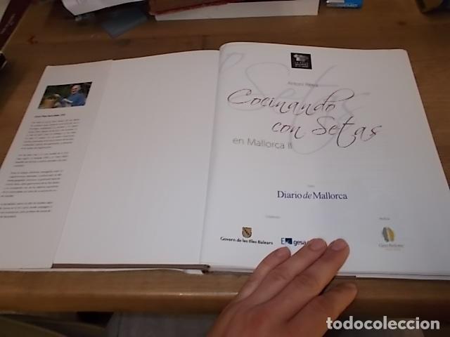 Libros de segunda mano: COCINANDO CON SETAS EN MALLORCA .TOMO II. ANTONI PINYA. DIARIO DE MALLORCA. 1ª EDICIÓN 2008. - Foto 4 - 164120614