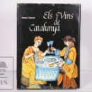 Libros de segunda mano: LIBRO EN CATALÁN - ELS VINS DE CATALUNYA, JAUME CIURANA - PRIMERA EDICIÓ, BARCELONA, 1979. Lote 164419902