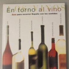 Libros de segunda mano: GUIA PARA RECORRER ESPAÑA CON LOS SENTIDOS EN TORNO AL VINO EL SEMANAL COMPLETO. Lote 164694826
