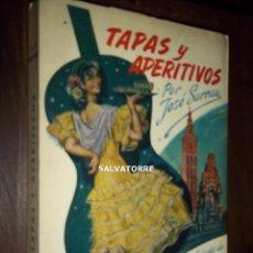 Libros de segunda mano: TAPAS Y APERITIVOS.JOSE SARRAU.CAFETERIA AMERICANA.PARA BAR,COLMADO Y TABERNA.. Lote 164930426