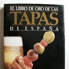 Libros de segunda mano: EL LIBRO DE ORO DE LAS TAPAS DE ESPAÑA. Lote 165243018