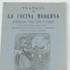Libros de segunda mano: TRATADO DE LA COCINA MODERNA ARREGLADA PARA RICOS Y POBRES. IMP. UNIVERSAL, 1900 APROX. CON LOS ULTI. Lote 165446334