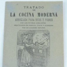 Libros de segunda mano: TRATADO DE LA COCINA MODERNA ARREGLADA PARA RICOS Y POBRES. IMP. UNIVERSAL, 1900 APROX. CON LOS ULTI. Lote 165446614
