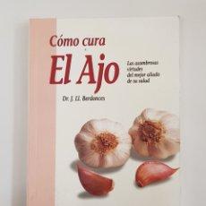 Libros de segunda mano: COMO CURA EL AJO - BERDONCES - TDK29. Lote 165563214