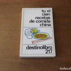Libros de segunda mano: TU XI: CIEN RECETAS DE COMIDA CHINA. Lote 165688682