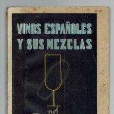 Libros de segunda mano: VINOS ESPAÑOLES Y SUS MEZCLAS. POR PEDRO CHICOTE. DEDICADO POR EL AUTOR. AÑO 1942. (MENORCA.1.4). Lote 165858514