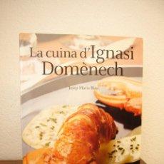 Libros de segunda mano: JOSEP MARIA BLASI: LA CUINA D'IGNASI DOMÈNECH (ANGLE, 2005) PERFECTE. IGUAL QUE NOU.. Lote 165866962