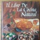 Libros de segunda mano: EL LIBRO DE LA COCINA NATURAL / COORDINA JAUME ROSELLÓ / EDI. INTEGRAL / 5ª EDICIÓN 1993. Lote 166369074