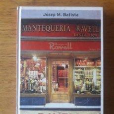Libros de segunda mano: RAVELL LAS RECETAS DEL CORAZÓN DE BARCELONA / JOSEP M. BATISTA / EDI. MILHOJAS VIENA / 1ª EDICIÓN 20. Lote 166369506