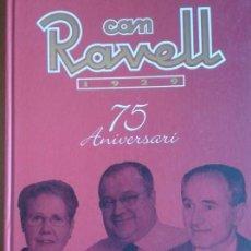 Libros de segunda mano: CAN RAVELL 1929 75 ANIVERSARI / TEXT MIQUEL SEN / EDI. CAN RAVELL / 1ª EDICIÓN 2006 / EN CATALÁN. Lote 166370418