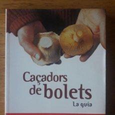 Libros de segunda mano: CAÇADORS DE BOLETS LA GUIA / TEXT ENRIC GRÀCIA / EDI. RBA LA MAGRANA / 1ª EDICIÓN 2005 / EN CATALÁN. Lote 166370734