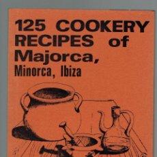 Libros de segunda mano: 125 COOKERY RECIPES OF MAJORCA, MINORCA, IBIZA, POR LUÍS RIPOLL. AÑO 1975. (MENORCA.2.4). Lote 166441526