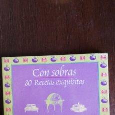 Libros de segunda mano: CON SOBRAS - 80 RECETAS EXQUISITAS - ED. MICASA. Lote 167488150