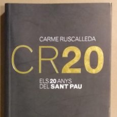 Libros de segunda mano: CR20. ELS 20 ANYS DEL SANT PAU. CARME RUSCADELLA. MONT-FERRANT. FIRMADO Y DEDICADO POR LA CHEF!!. Lote 167756284
