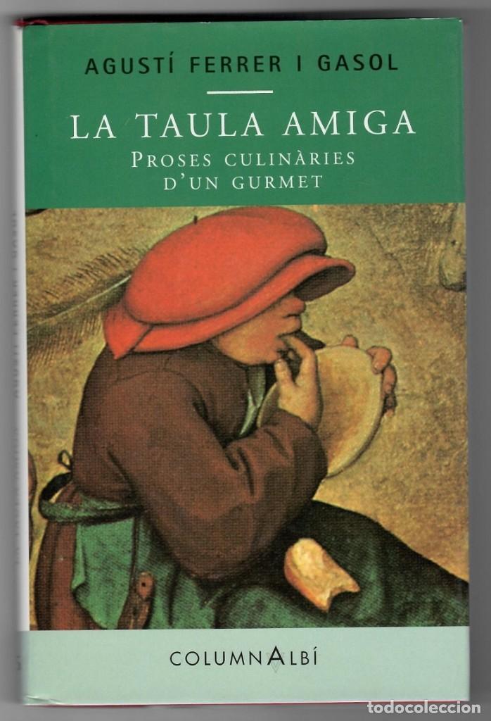 LA TAULA AMIGA - PROSES CULINÀRIES D´UN GURMET / AGUSTÍ FERRER I GASOL (Libros de Segunda Mano - Cocina y Gastronomía)