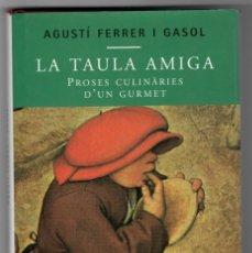 Libros de segunda mano: LA TAULA AMIGA - PROSES CULINÀRIES D´UN GURMET / AGUSTÍ FERRER I GASOL. Lote 167911128