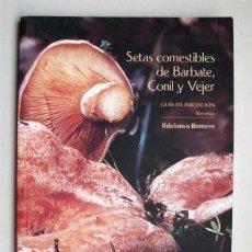 Libros de segunda mano: SETAS COMESTIBLES DE BARBATE, CONIL Y VEJER (PROVINCIA DE CÁDIZ) GUÍA DE INICIACIÓN Y RECETAS . Lote 167983940
