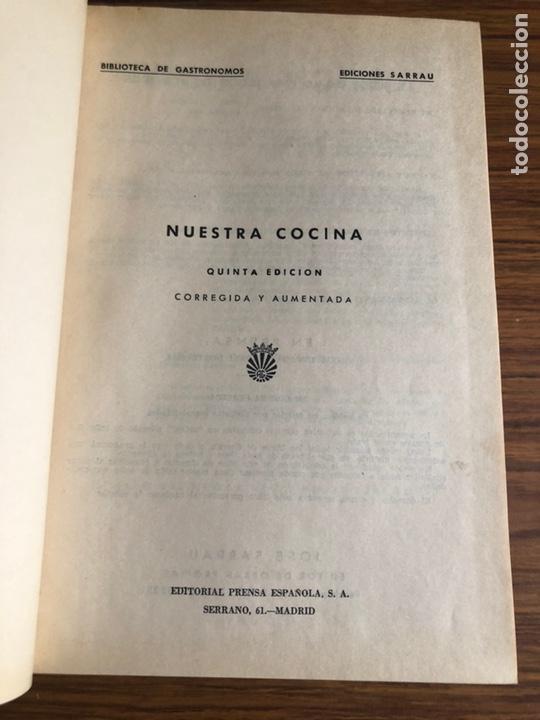 Libros de segunda mano: NUESTRA COCINA -JOSE SARRAU-5 ª EDICION-EJEMPLAR NUMERADO-AÑO 1962. - Foto 2 - 168048382