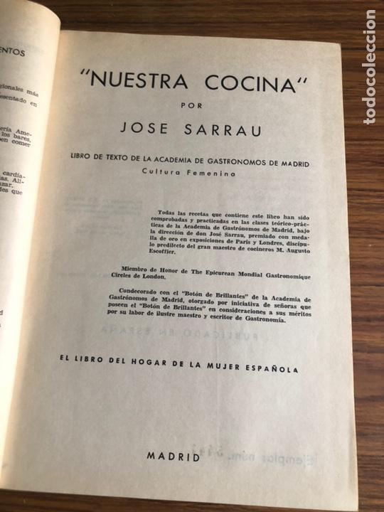 Libros de segunda mano: NUESTRA COCINA -JOSE SARRAU-5 ª EDICION-EJEMPLAR NUMERADO-AÑO 1962. - Foto 3 - 168048382