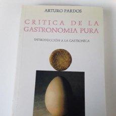 Libros de segunda mano: CRITICA DE LA GASTRONOMÍA PURA, DE ARTURO PARDOS. INTRODUCCIÓN A LA GASTRONOMÍA. EXCELENTE ESTADO.. Lote 224673847