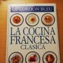 Libros de segunda mano: LA COCINA FRANCESA CLÁSICA (LE CORDON BLEU). Lote 168118520