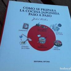 Libros de segunda mano: COMO SE PREPARA LA COCINA JAPONESA PASO A PASO, DE YOKO TANAKO. BUSCADISIMO, ÚNICO EN TC. OPTIMA.. Lote 168382552