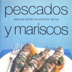 Libros de segunda mano: PESCADOS Y MARISCOS DELICIOSAS RECETAS CON PRODUCTOS DEL MAR. Lote 168400608