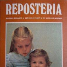 Libros de segunda mano: REPOSTERIA MARIBEL BASAÑEZ CONCHA ESTEBAN SOCORRO GIMENEZ GALATEA FELIX CUBERO 1982 . Lote 168402576
