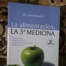Libros de segunda mano: LA ALIMENTACIÓN, LA TERCERA MEDICINA, DEL DR. JEAN SEIGNALET. EXCELENTE ESTADO. 692 PAG.. Lote 168640406