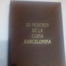 Libros de segunda mano: XII MOSTRES DE LA CUINA BARCELONINA - GREMI DE RESTAURACIÓ DE BARCELONA. Lote 168758808