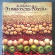 Libros de segunda mano: EL LIBRO GUIA DE LA ALIMENTACIÓN NATURAL GEORGE SEDDON. Lote 168849432