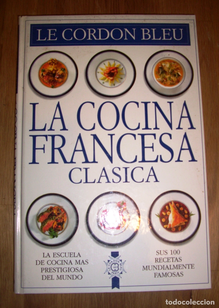 Le Cordon Bleu La Cocina Francesa Clásica Coc Buy Books Of Cookery And Gastronomy At Todocoleccion 169111252
