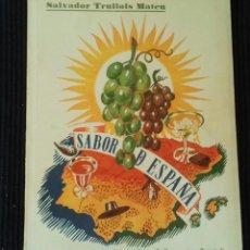 Libros de segunda mano: SABOR DE ESPAÑA. SALVADOR TRULLOLS MATEU. IGUALADA, 1947. DEDICADO POR EL AUTOR.. Lote 169357176
