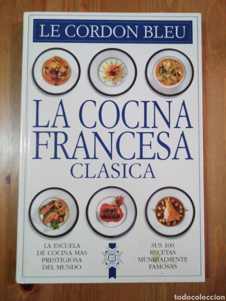 La Cocina Francesa Clásica Le Cordon Bleu Comprar Libros De Cocina Y Gastronomía En Todocoleccion 169393666
